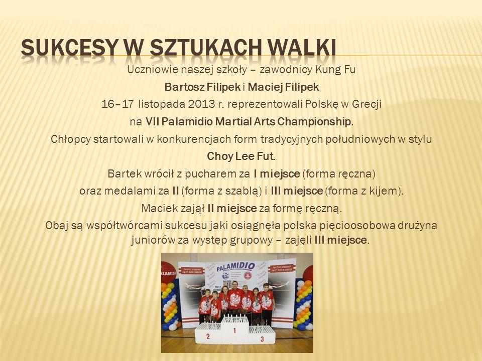 Uczniowie naszej szkoły – zawodnicy Kung Fu Bartosz Filipek i Maciej Filipek 16–17 listopada 2013 r. reprezentowali Polskę w Grecji na VII Palamidio M