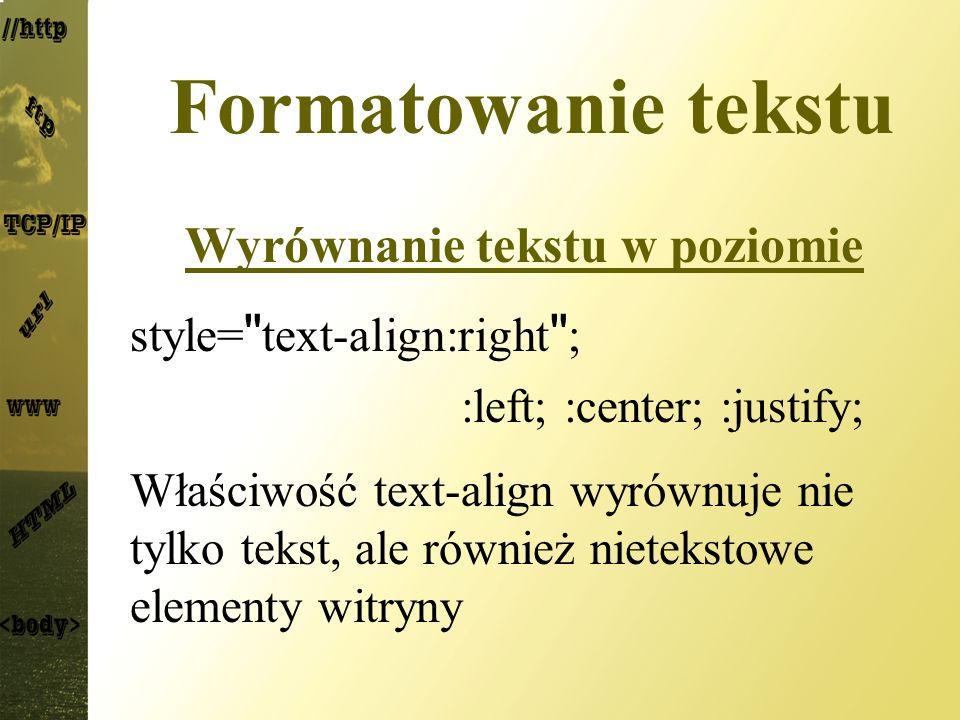 Formatowanie tekstu Wyrównanie tekstu w poziomie style=