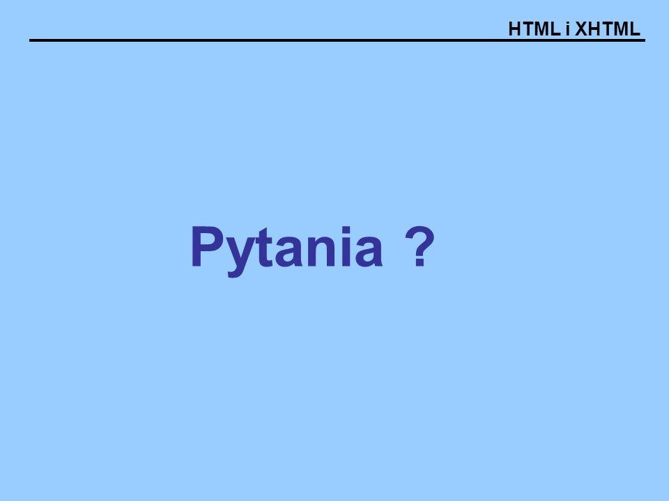 HTML i XHTML Pytania ?