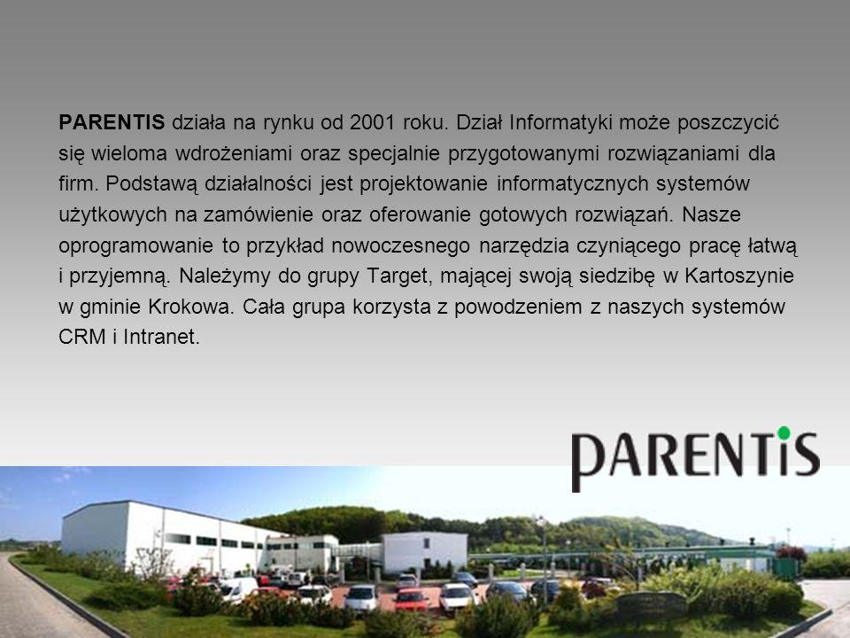 PARENTIS działa na rynku od 2001 roku.