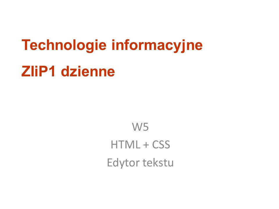 W5 HTML + CSS Edytor tekstu Technologie informacyjne ZIiP1 dzienne