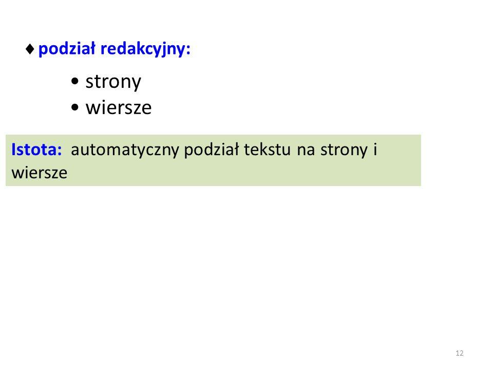 podział redakcyjny: Istota: automatyczny podział tekstu na strony i wiersze strony wiersze 12