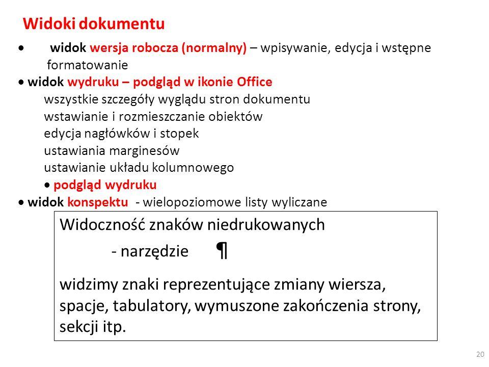 Widoki dokumentu widok wersja robocza (normalny) – wpisywanie, edycja i wstępne formatowanie widok wydruku – podgląd w ikonie Office wszystkie szczegó