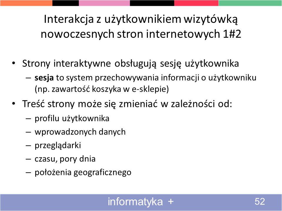 Interakcja z użytkownikiem wizytówką nowoczesnych stron internetowych 1#2 Strony interaktywne obsługują sesję użytkownika – sesja to system przechowyw