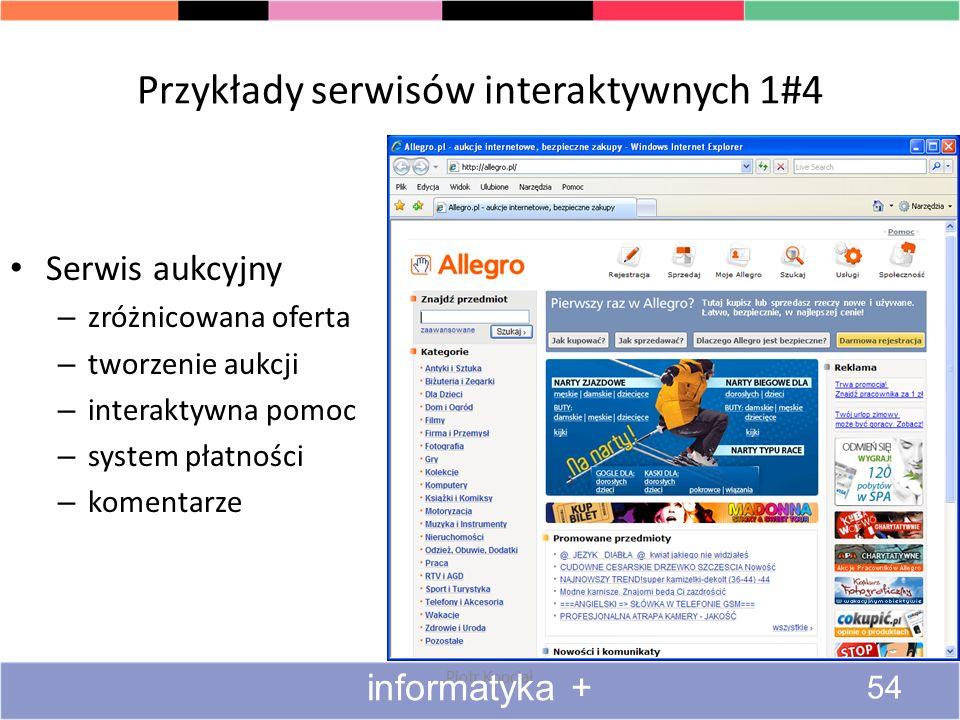 Przykłady serwisów interaktywnych 1#4 Serwis aukcyjny – zróżnicowana oferta – tworzenie aukcji – interaktywna pomoc – system płatności – komentarze Pi