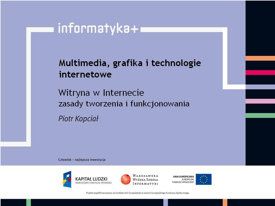 Plan wykładu Wprowadzenie Strona w Internecie Tworzenie strony internetowej Dynamiczna strona internetowa Podsumowanie informatyka + 58
