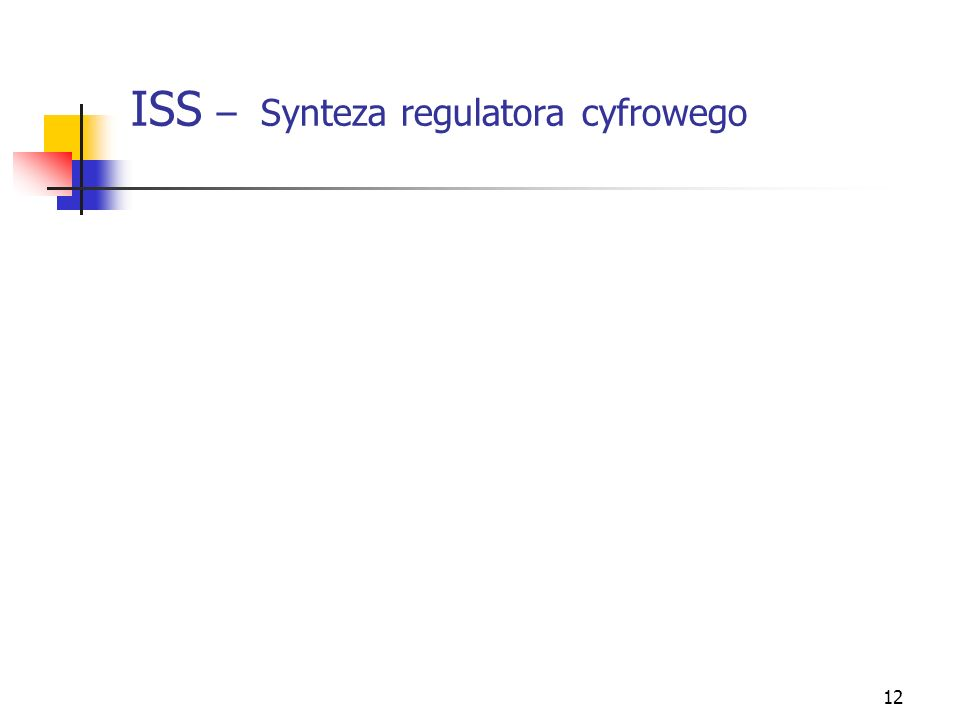 12 ISS – Synteza regulatora cyfrowego