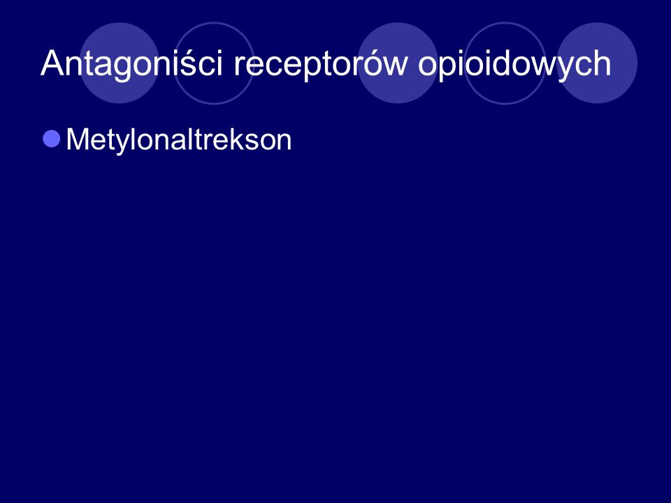 Antagoniści receptorów opioidowych Metylonaltrekson