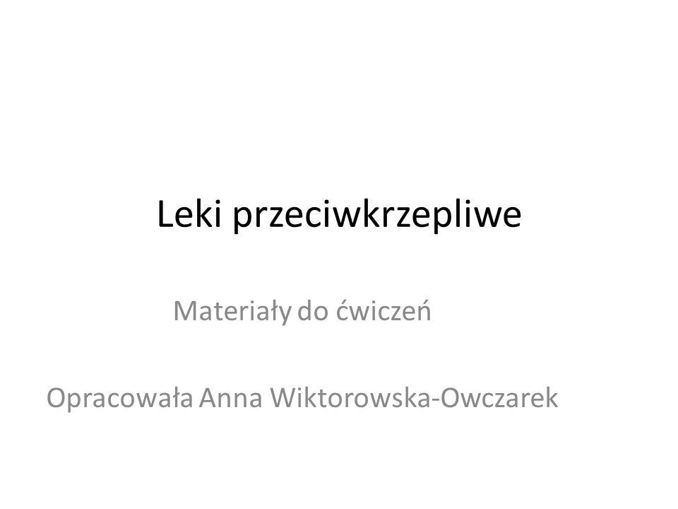 Leki przeciwkrzepliwe Materiały do ćwiczeń Opracowała Anna Wiktorowska-Owczarek