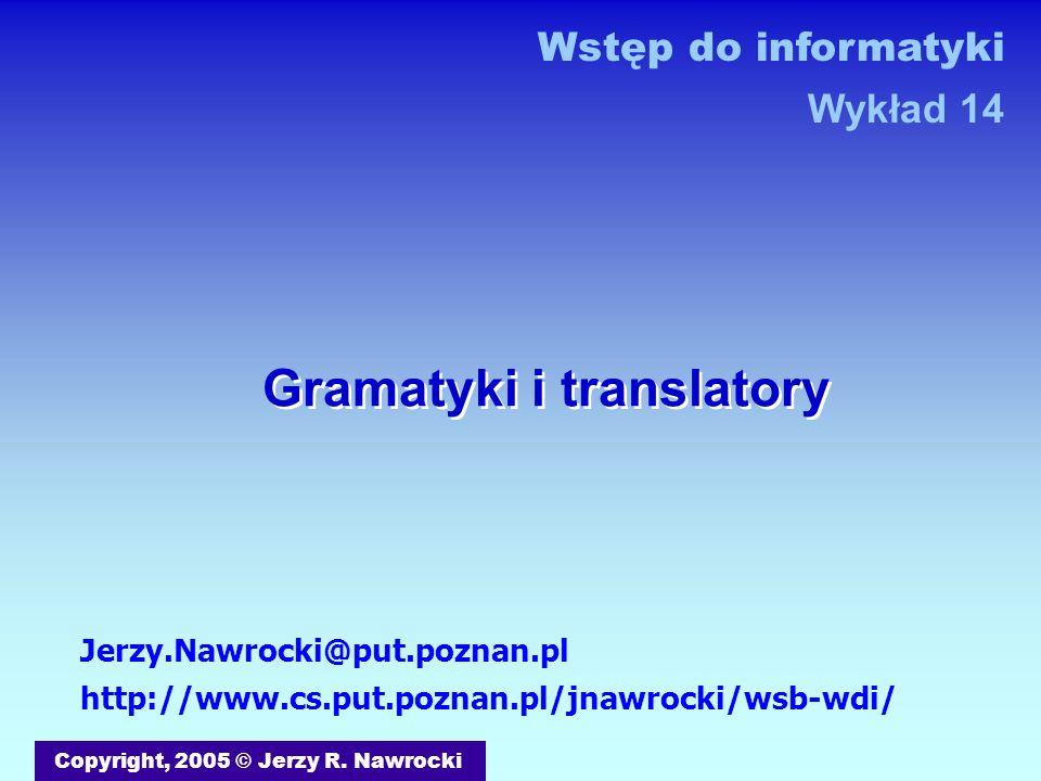 J.Nawrocki, Gramatyki i translatory Bufor wejściowy void main(){ Init(); if (N()){ printf( OK\n ); }else{ printf( Error\n ); } return; } 10110 Token N C N N C C 0 C 1