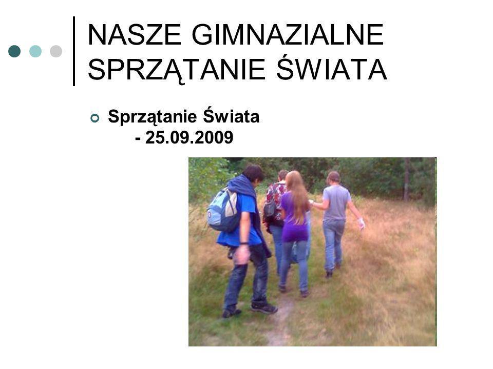 NASZE GIMNAZIALNE SPRZĄTANIE ŚWIATA Sprzątanie Świata - 25.09.2009