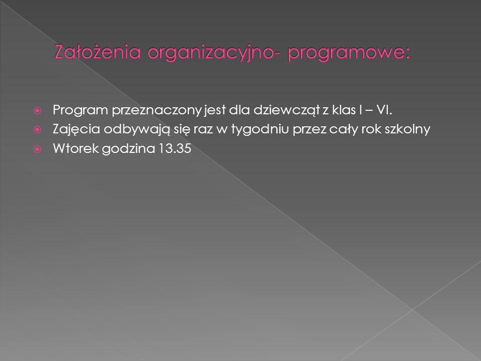 Program przeznaczony jest dla dziewcząt z klas I – VI.