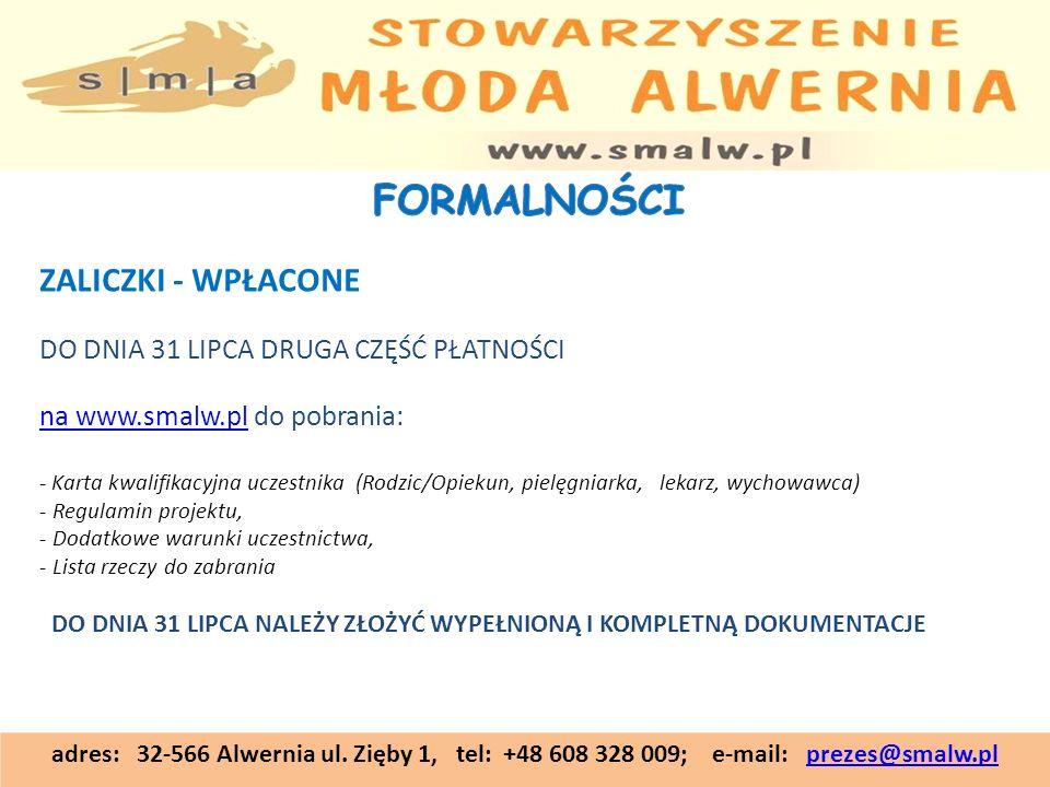 adres: 32-566 Alwernia ul. Zięby 1, tel: +48 608 328 009; e-mail: prezes@smalw.plprezes@smalw.pl ZALICZKI - WPŁACONE DO DNIA 31 LIPCA DRUGA CZĘŚĆ PŁAT