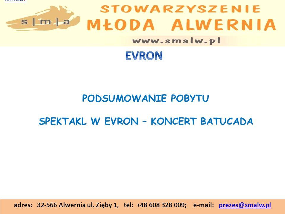 adres: 32-566 Alwernia ul. Zięby 1, tel: +48 608 328 009; e-mail: prezes@smalw.plprezes@smalw.pl PODSUMOWANIE POBYTU SPEKTAKL W EVRON – KONCERT BATUCA