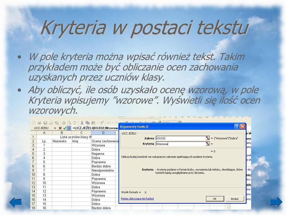 Kryteria w postaci tekstu W pole kryteria można wpisać również tekst. Takim przykładem może być obliczanie ocen zachowania uzyskanych przez uczniów kl