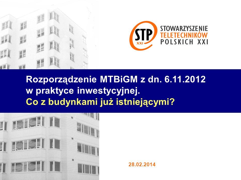 Rozporządzenie MTBiGM z dn. 6.11.2012 w praktyce inwestycyjnej. Co z budynkami już istniejącymi? 28.02.2014