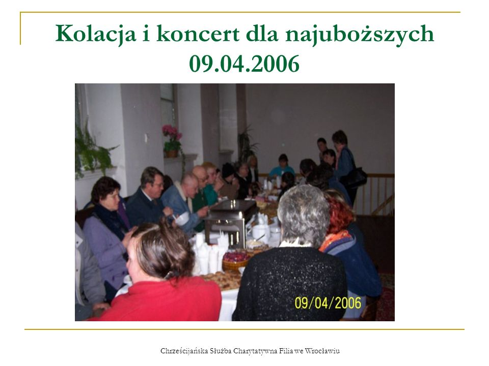 Chrześcijańska Służba Charytatywna Filia we Wrocławiu Kolacja i koncert dla najuboższych 09.04.2006