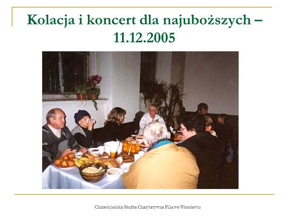 Chrześcijańska Służba Charytatywna Filia we Wrocławiu Kolacja i koncert dla najuboższych 17.12.2006