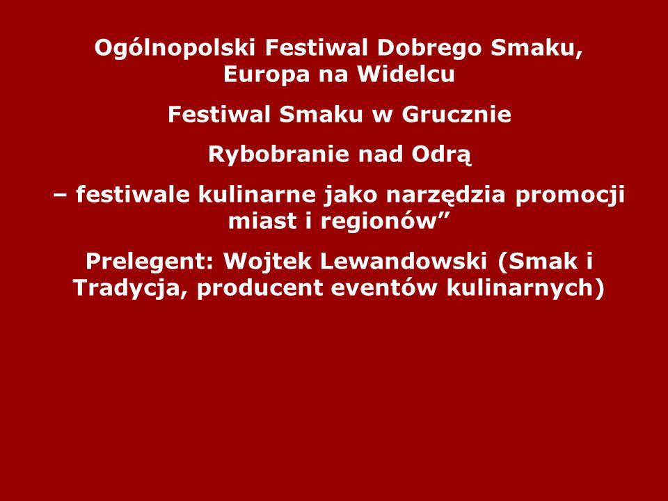 Ogólnopolski Festiwal Dobrego Smaku, Europa na Widelcu Festiwal Smaku w Grucznie Rybobranie nad Odrą – festiwale kulinarne jako narzędzia promocji mia
