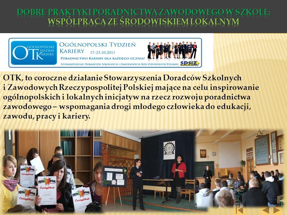 OTK, to coroczne działanie Stowarzyszenia Doradców Szkolnych i Zawodowych Rzeczypospolitej Polskiej mające na celu inspirowanie ogólnopolskich i lokal