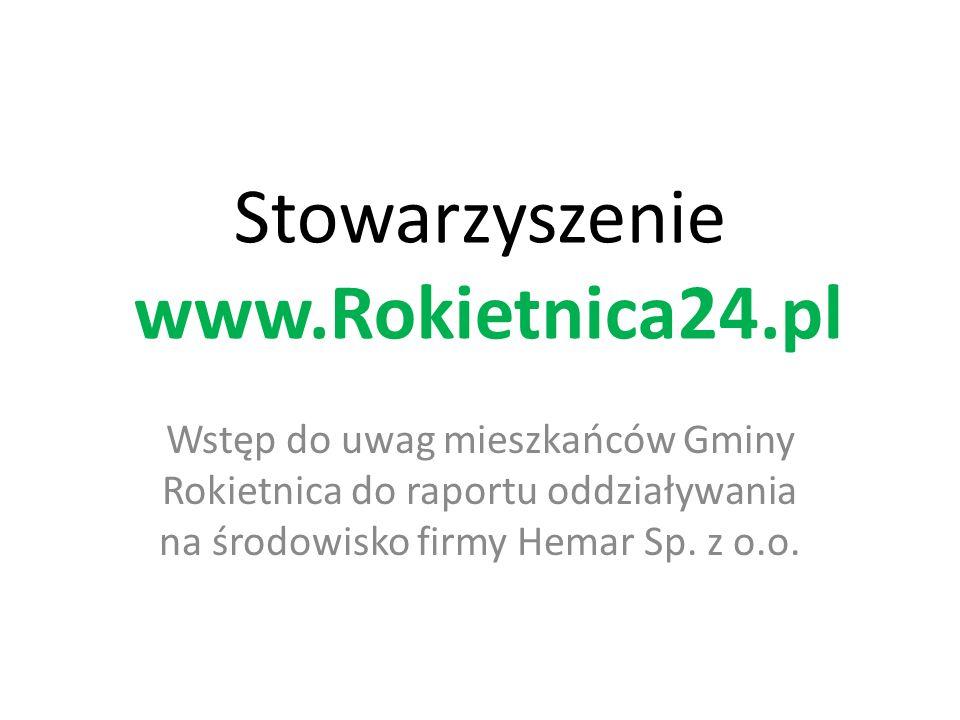 Stowarzyszenie www.Rokietnica24.pl Wstęp do uwag mieszkańców Gminy Rokietnica do raportu oddziaływania na środowisko firmy Hemar Sp.
