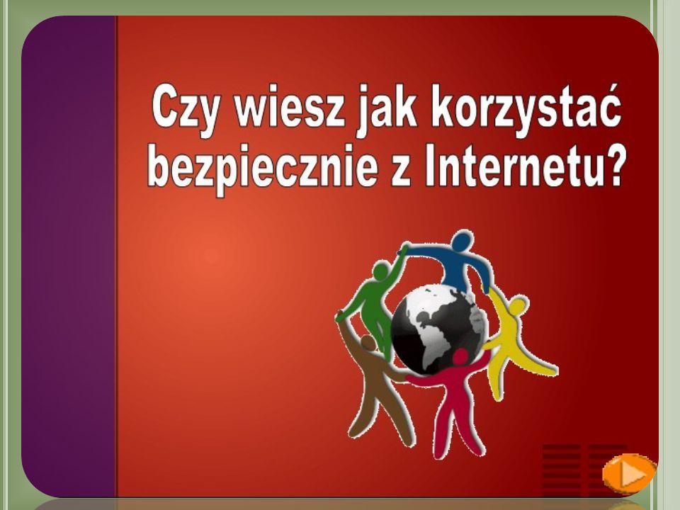 O Pierwsza poprawna zasada korzystania z Internetu :.