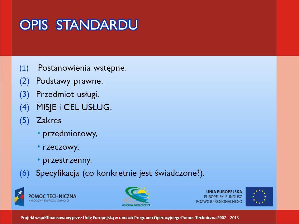 (1) Postanowienia wstępne. (2)Podstawy prawne. (3)Przedmiot usługi. (4)MISJE i CEL USŁUG. (5)Zakres przedmiotowy, rzeczowy, przestrzenny. (6)Specyfika
