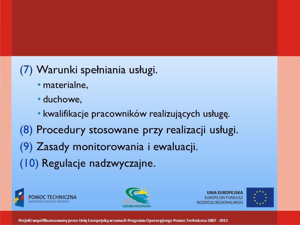 (7)Warunki spełniania usługi.materialne, duchowe, kwalifikacje pracowników realizujących usługę.