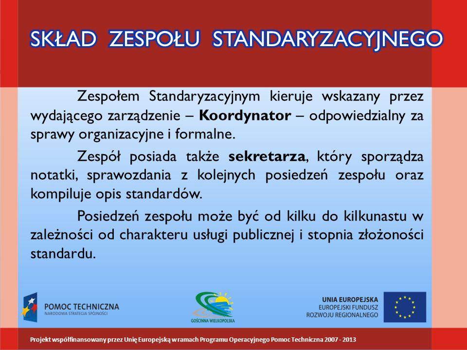 Zespołem Standaryzacyjnym kieruje wskazany przez wydającego zarządzenie – Koordynator – odpowiedzialny za sprawy organizacyjne i formalne.