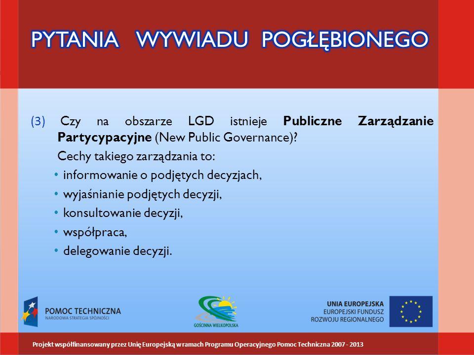 (3) Czy na obszarze LGD istnieje Publiczne Zarządzanie Partycypacyjne (New Public Governance)? Cechy takiego zarządzania to: informowanie o podjętych