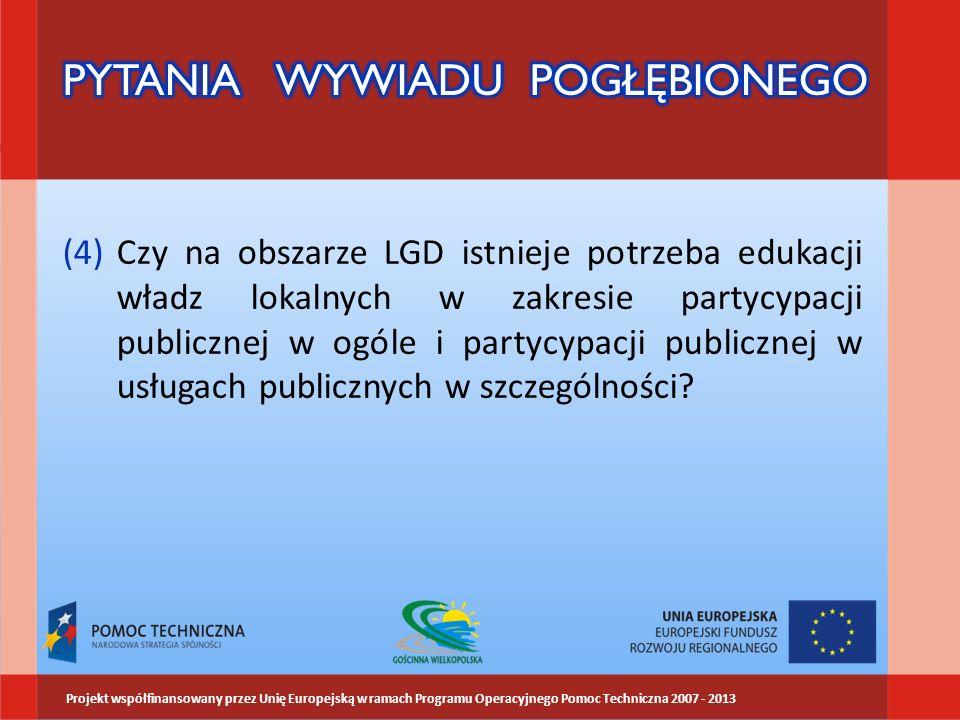 (4)Czy na obszarze LGD istnieje potrzeba edukacji władz lokalnych w zakresie partycypacji publicznej w ogóle i partycypacji publicznej w usługach publ