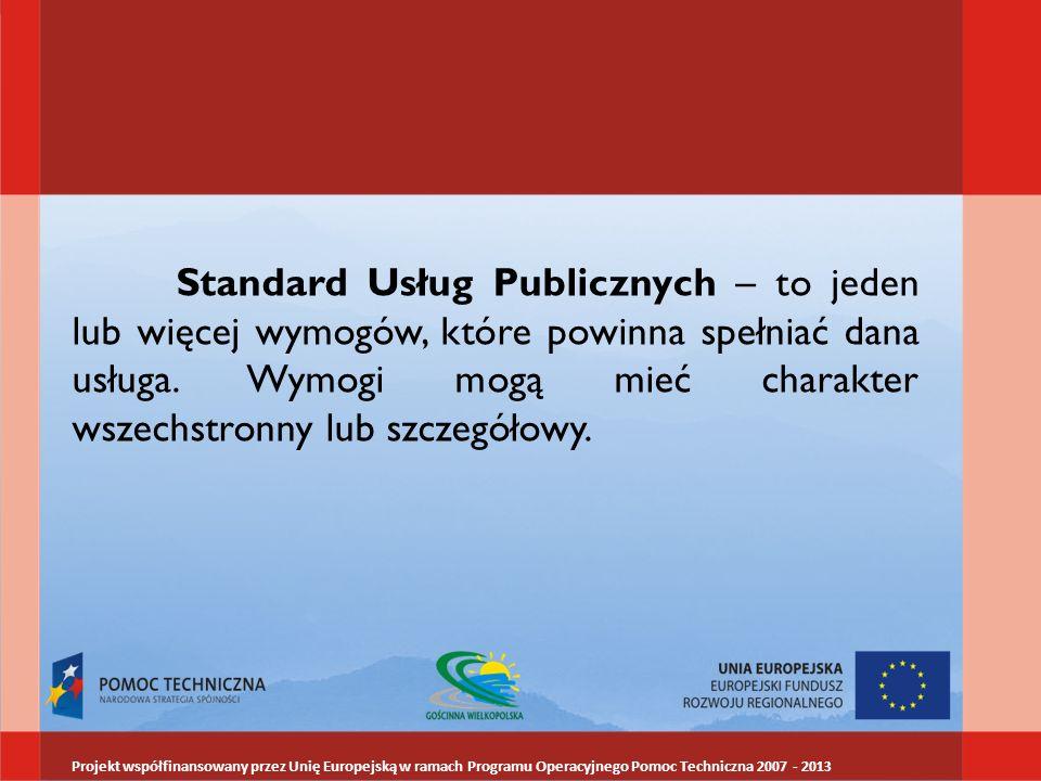 Standard Usług Publicznych – to jeden lub więcej wymogów, które powinna spełniać dana usługa. Wymogi mogą mieć charakter wszechstronny lub szczegółowy