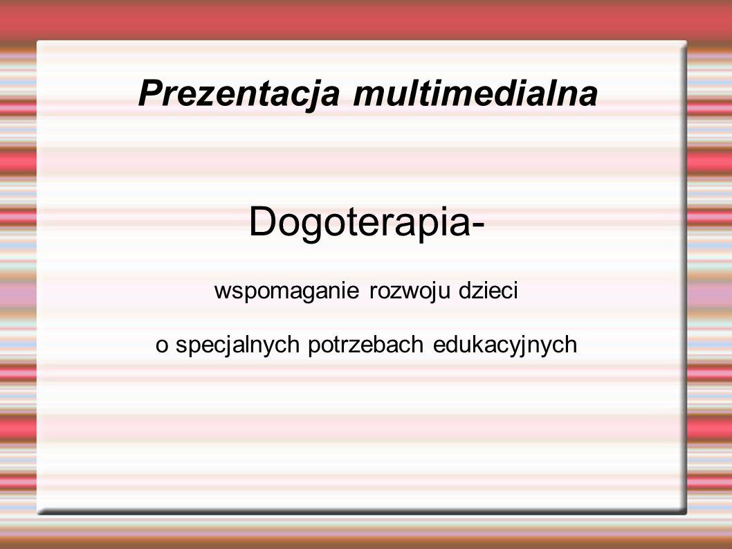Prezentacja multimedialna Dogoterapia- wspomaganie rozwoju dzieci o specjalnych potrzebach edukacyjnych