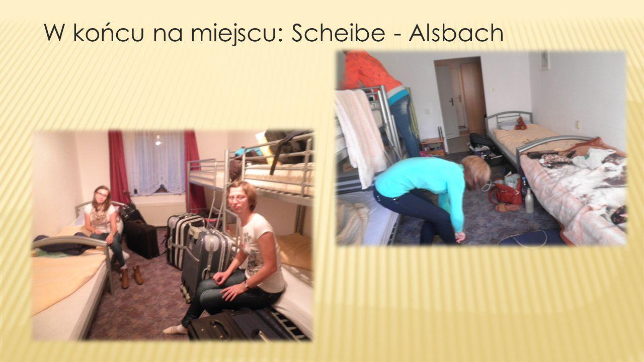 W końcu na miejscu: Scheibe - Alsbach