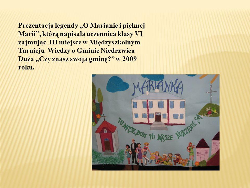 Prezentacja legendy O Marianie i pięknej Marii, którą napisała uczennica klasy VI zajmując III miejsce w Międzyszkolnym Turnieju Wiedzy o Gminie Niedrzwica Duża Czy znasz swoja gminę.