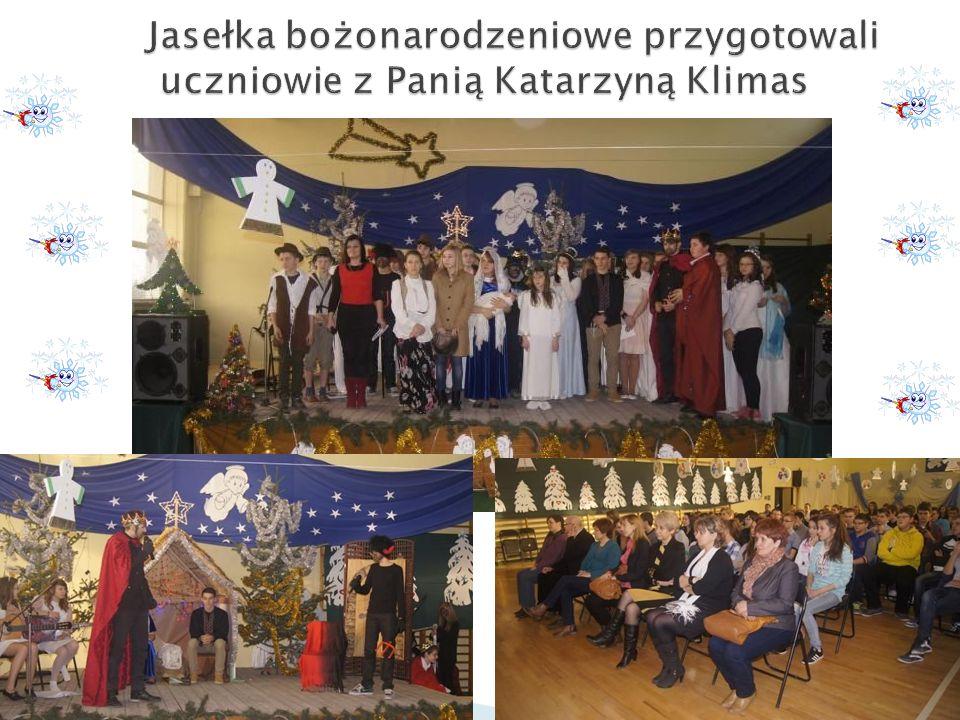Jasełka bożonarodzeniowe przygotowali uczniowie z Panią Katarzyną Klimas Jasełka bożonarodzeniowe przygotowali uczniowie z Panią Katarzyną Klimas