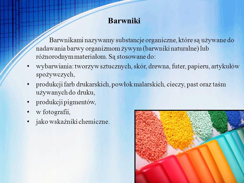 Barwniki Barwnikami nazywamy substancje organiczne, które są używane do nadawania barwy organizmom żywym (barwniki naturalne) lub różnorodnym materiał