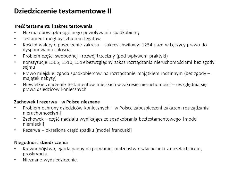 Ordynacje Ustalane uchwałą sejmową reguła primogenitury – najstarszy syn dziedziczy [ordynat – dziedzic powiernik, nie może swobodnie alienować, gdy brak następcy – inna rodzina wymieniona w statucie lub dla państwa], pozostali otrzymują spłaty; cel – utrzymanie potęgi rodziny 1471 najstarsza Tarnowscy w Jarosławiu (zniesiona 1519); 1579 trzy radziwiłłowskie: Nieśwież, Ołyka, Kleck; 1589 zamojska, 1609 ostrogska; zachowane do 1939 r.