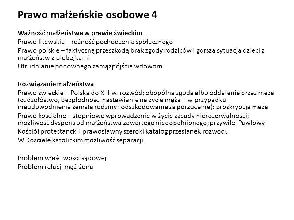 Prawo małżeńskie osobowe 4 Ważność małżeństwa w prawie świeckim Prawo litewskie – różność pochodzenia społecznego Prawo polskie – faktyczną przeszkodą