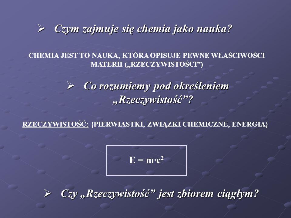 Czym zajmuje się chemia jako nauka.Czym zajmuje się chemia jako nauka.