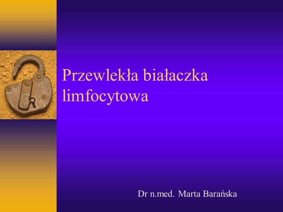 Objawy kliniczne Początek bezobjawowy Osłabienie, bladość powłok Nawracające infekcje Skaza krwotoczna Gorączka, utrata masy ciała, nocne poty Limfadenopatia, hepato- splenomegalia Naciekanie płuc, skóry, tkanek miękkich...