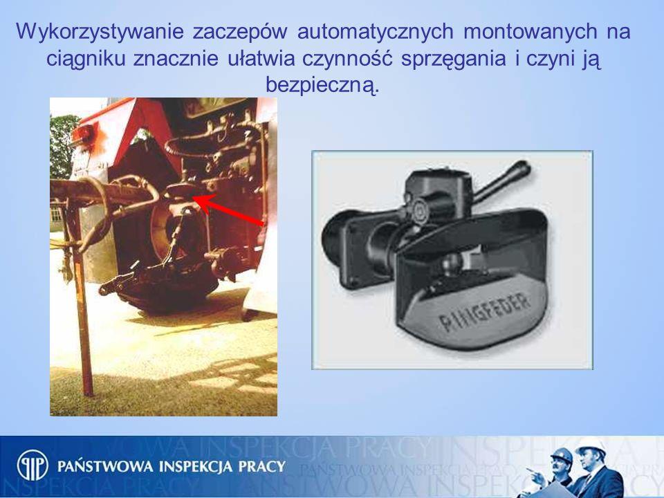 Wykorzystywanie zaczepów automatycznych montowanych na ciągniku znacznie ułatwia czynność sprzęgania i czyni ją bezpieczną.