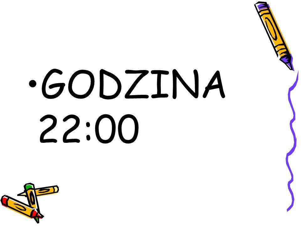 GODZINA 22:00
