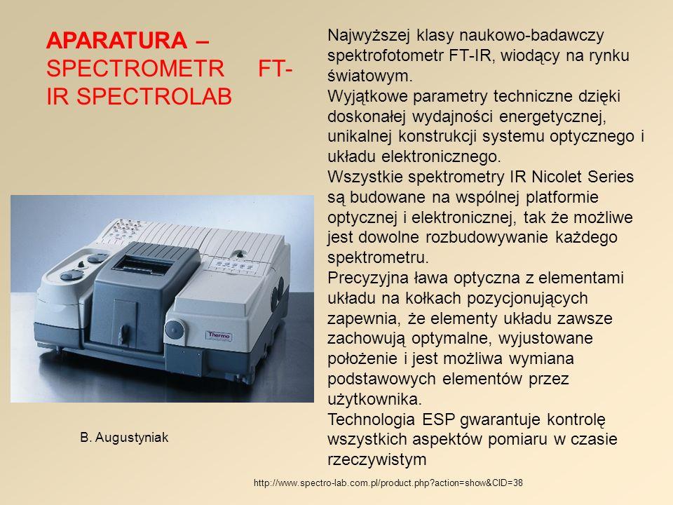 APARATURA – SPECTROMETR FT- IR SPECTROLAB B. Augustyniak Najwyższej klasy naukowo-badawczy spektrofotometr FT-IR, wiodący na rynku światowym. Wyjątkow