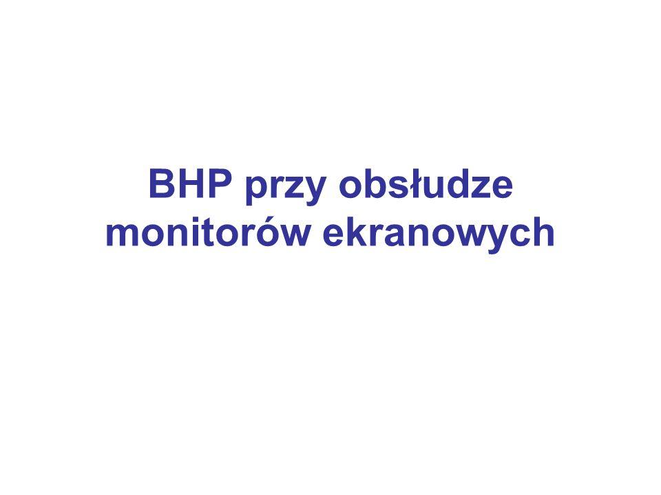 BHP przy obsłudze monitorów ekranowych
