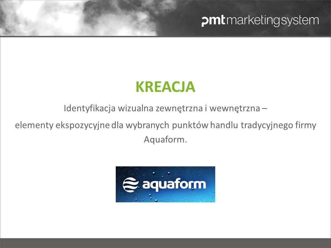 KREACJA Identyfikacja wizualna zewnętrzna i wewnętrzna – elementy ekspozycyjne dla wybranych punktów handlu tradycyjnego firmy Aquaform.