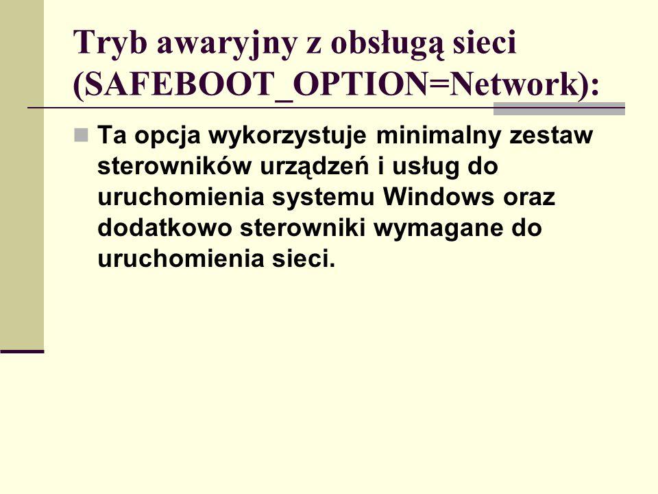 Tryb awaryjny z wierszem polecenia (SAFEBOOT_OPTION=Minimal (AlternateShell)) To samo, co tryb awaryjny, jednak zamiast Eksploratora Windows zostanie uruchomiony program Cmd.exe.
