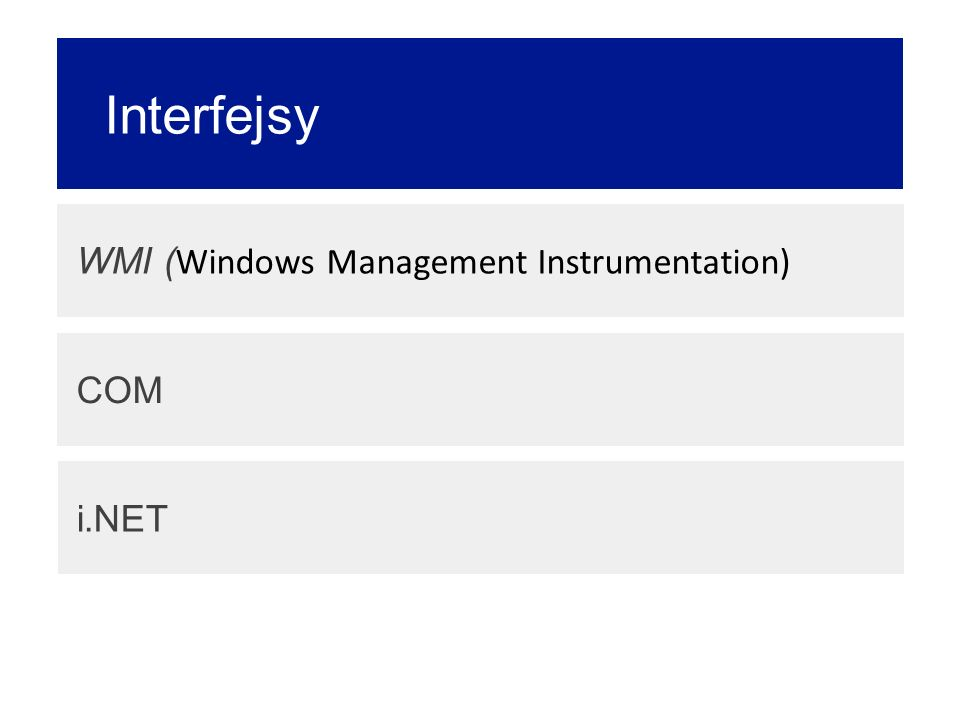 Interfejsy WMI ( Windows Management Instrumentation) COM i.NET