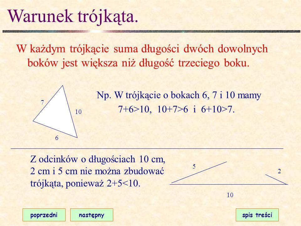 Co to jest trójkąt? poprzedninastępnyspis treści Trójkąt to wielokąt, który ma trzy boki. bok wierzchołek kąt wewnętrzny Trójkąt ma też trzy wierzchoł