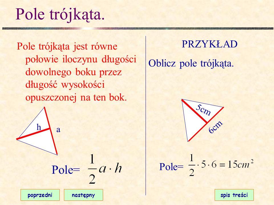 Obwód trójkąta. poprzedninastępnyspis treści Obwód trójkąta jest równy sumie długości wszystkich jego boków. a b c Obwód=a+b+c PRZYKŁAD Oblicz obwód t